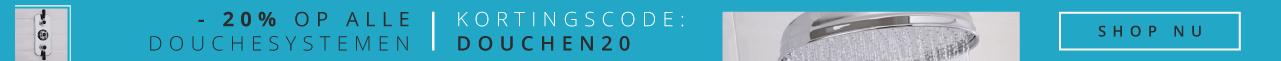 SPETTERENDE SALE - 20% op alle douchesystemen Kortingscode: DOUCHEN20