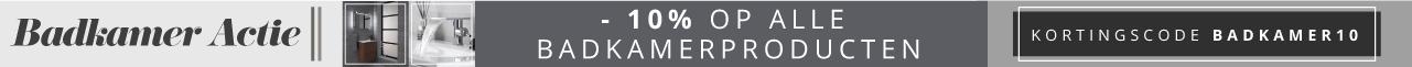 Badkamer -10% op alle badkamerproducten. kortingscode BADKAMER10
