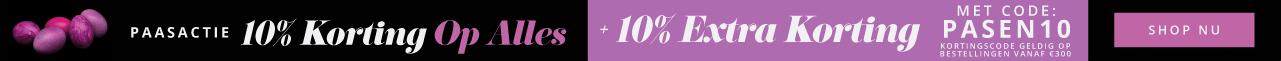 Paasactie 10% Korting Op Alles Shop nu 10% Extra Korting Met Code PASEN10 Kortingscode geldig op bestellingen vanaf €300
