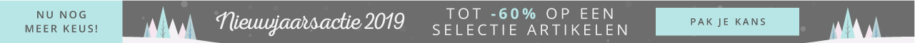 Nieuwjaarsactie 2019 Tot -60% op een selectie artikelen Pak je kans - Nu nog meer keus!