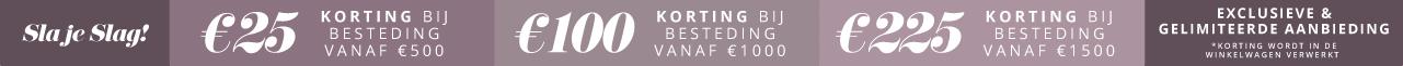 Sla je Slag! € 25 Bij Korting besteding vanaf €500 - € 100 Bij Korting besteding vanaf €1000 - € 225 Bij Korting besteding vanaf €1500 - korting wordt in de winkelwagen verwerkt