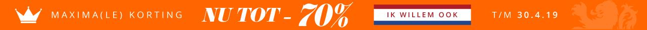 Maxima(le) Korting NU TOT - 70% Ik Willem Ook > t/m 30.4.19