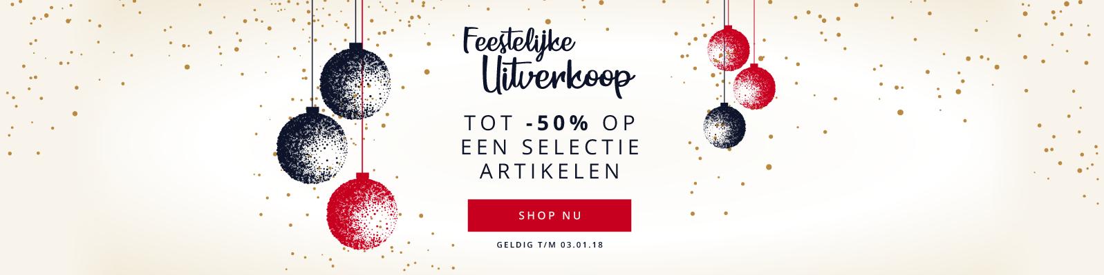 Feestelijke Uitverkoop Tot -50% op een selectie artikelen Geldig t/m 03.01.18